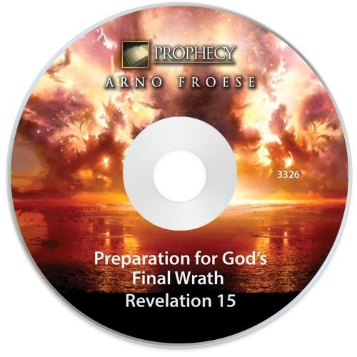 Preparation for God's Final Wrath - Revelation 15