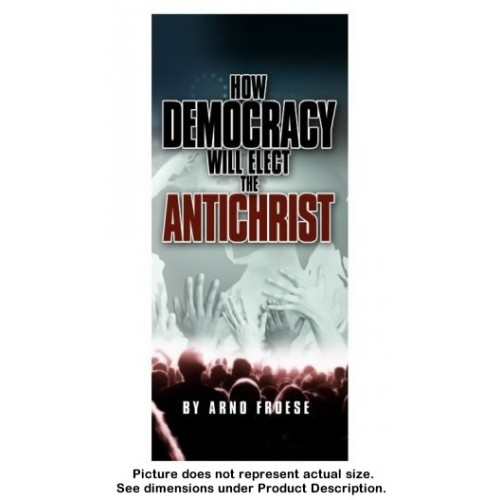 How Democracy will Elect the Antichrist (100 copies)