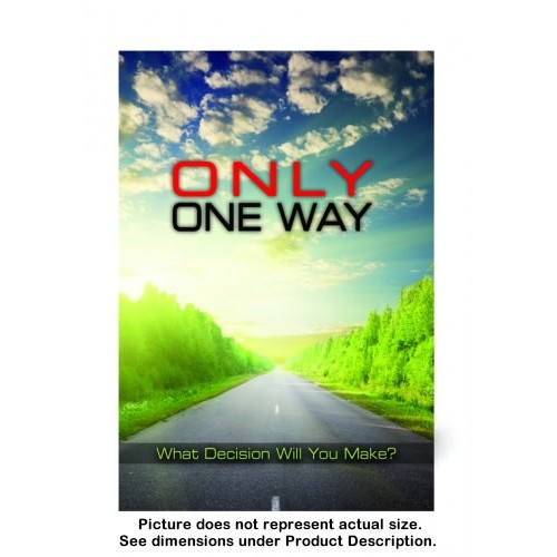 Only One Way: What Decision Will You Make? (100 copies)