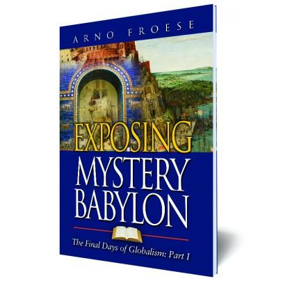 Exposing Mystery Babylon - Part I