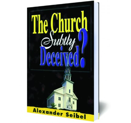 The Church Subtly Deceived?